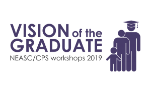 NEASC/CPS Vision of the Graduate Workshops 2019